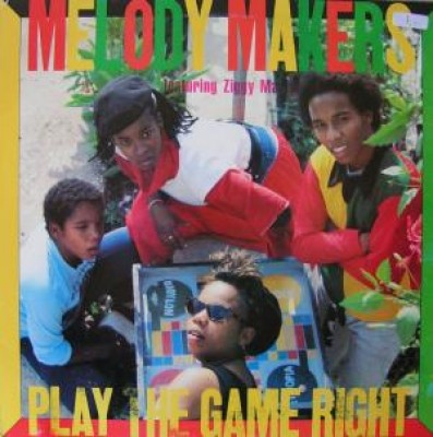 The Melody Makers Feat Ziggy Marley - Play The Game Right