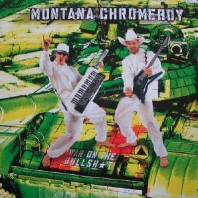 Montana Chromeboy - War On The Bullshit