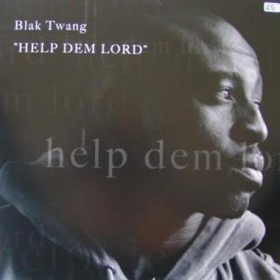 Blak Twang - Help Dem Lord