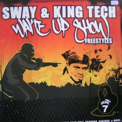 Sway & King Tech - Wake Up Show Freestyles Vol. 7