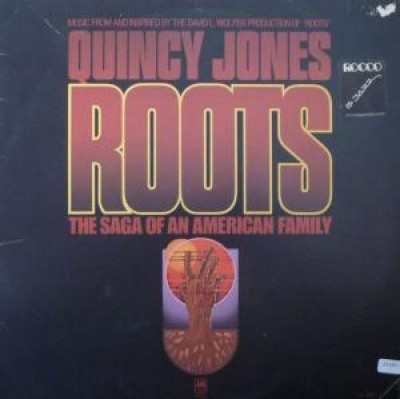 Quincy Jones - Roots (The Saga Of An American Family)