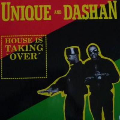 Unique And Dashan - House Is Taking Over