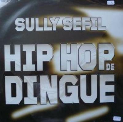 Sully Sefil - Hip Hop De Dingue