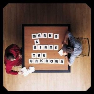 Mark B & Blade - The Unknown