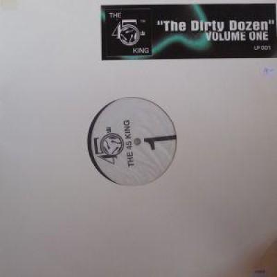 The 45 King - The Dirty Dozen Volume One