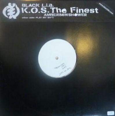 Black L.I.B. - K.O.S. The Finest / Play My Sh*t