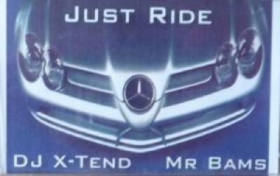 DJ X-Tend & Mr Bams - Just Ride