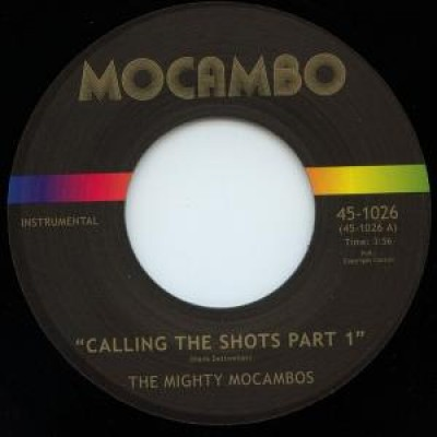 Mighty Mocambos, The - Calling The Shots