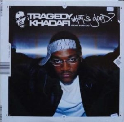 Tragedy Khadafi - What's Good?