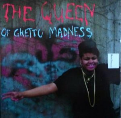 The Queen Of Ghetto Madness - Run The Rhythm