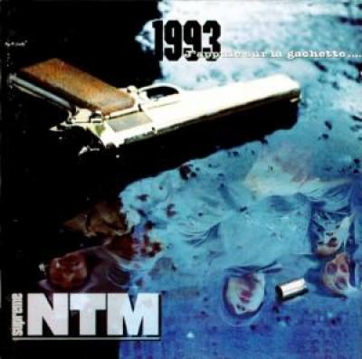 Suprême NTM - 1993, J'appuie Sur La Gachette...