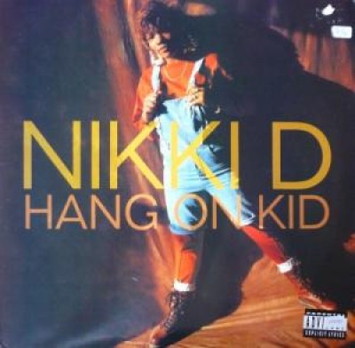 Nikki D - Hang On Kid / Your Man Is My Man