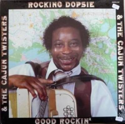 Rocking Dopsie & The Cajun Twisters - Good Rockin'