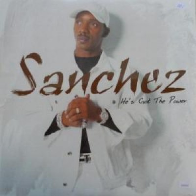 Sanchez - He's Got The Power
