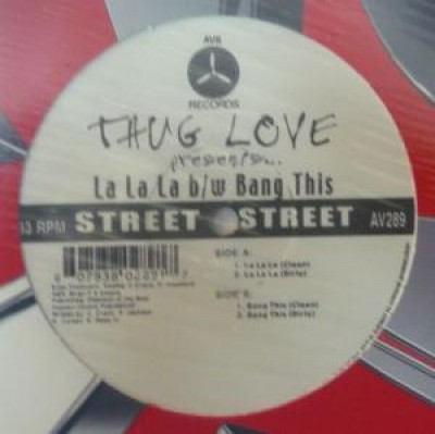 Thug Love - La La La / Bang This