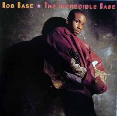Rob Base – The Incredible Base