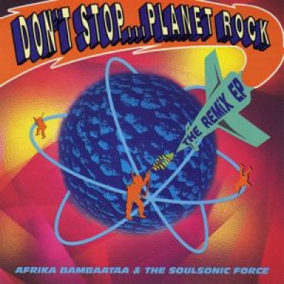 Afrika Bambaataa & The Soulsonic Force - Don't Stop... P