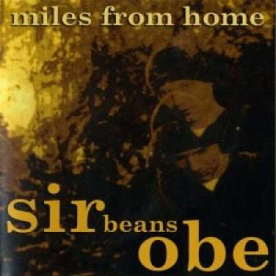 Sir Beans OBE - Miles From Home