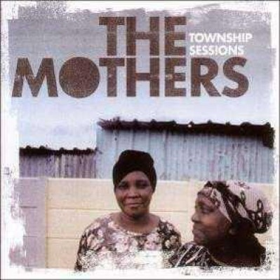 Mothers, The - Township Sessions
