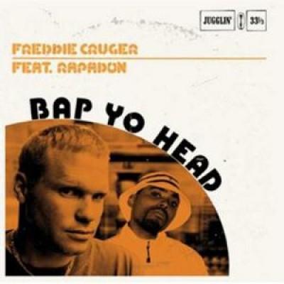 Freddie Cruger Feat. Rapadon - Bap Yo Head