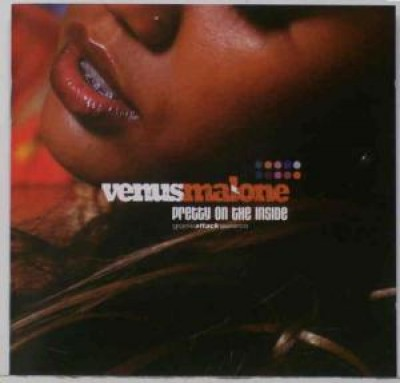 Venus Malone - Pretty On The Inside