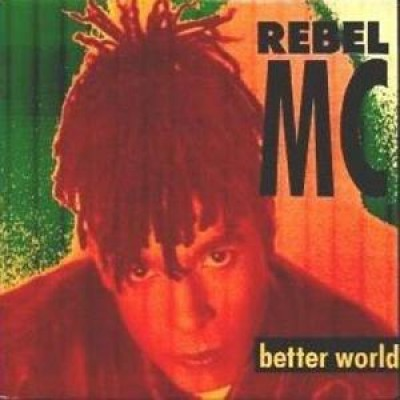 Rebel MC - Better World