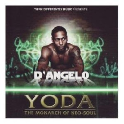D'Angelo - YODA The Monarch Of Neo-Soul