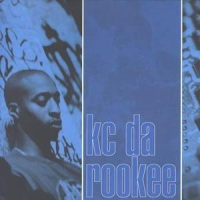KC Da Rookee - Got That Thang / Betta Betta / Hi-Tech Thoughts