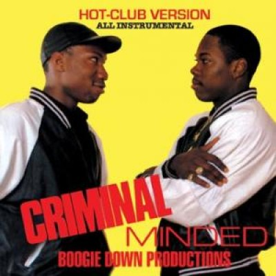 Boogie Down Productions - Criminal Minded Hot-Club Versio