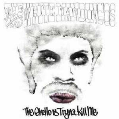 White Mandingos - The Ghetto Is Tryna Kill Me