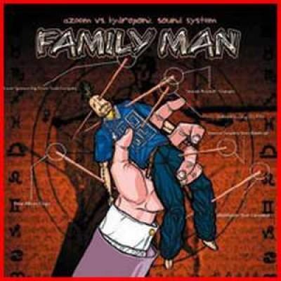Azeem vs. Hydroponic Sound System - Family Man