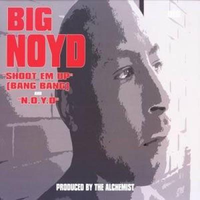 Big Noyd - Shoot Em Up (Bang Bang) / N.O.Y.D