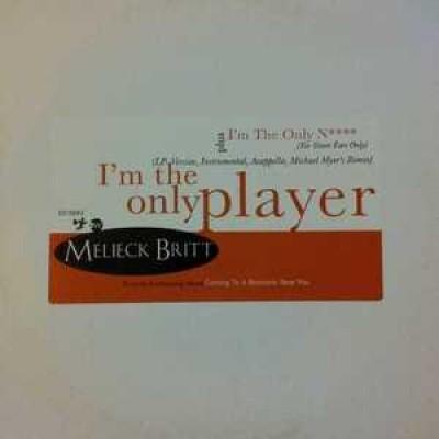 Melieck Britt - I'm The Only Player