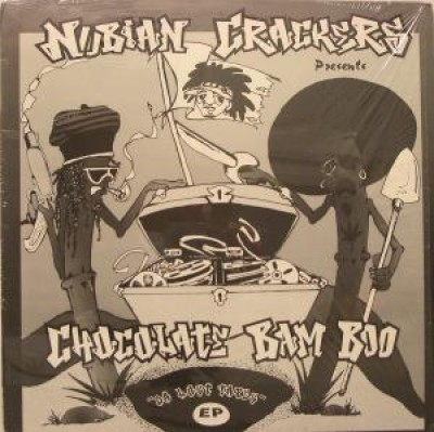 Nubian Crackers Presents Chocolate Bam Boo - Da Lost Tapes EP