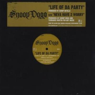 Snoop Dogg - Life Of Da Party / Neva Have 2 Worry