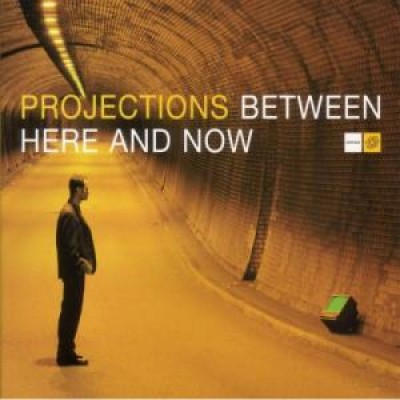 Projections - Between Here And Now