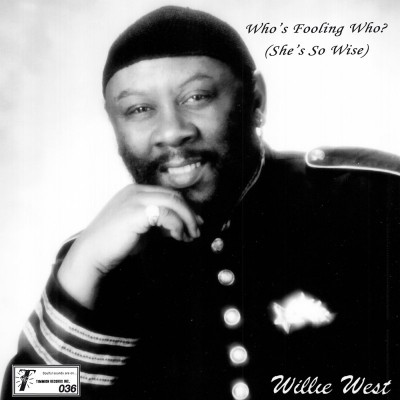 Willie West With The Hi Society Bros - Who's Fooling Who ( She's So Wise)