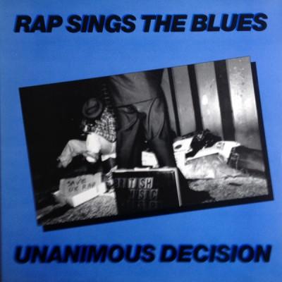 Unanimous Decision - Rap Sings The Blues