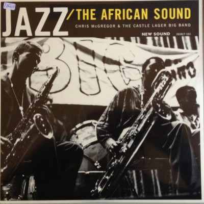 Chris McGregor & The Castle Lager Big Band - Jazz/The African Sound