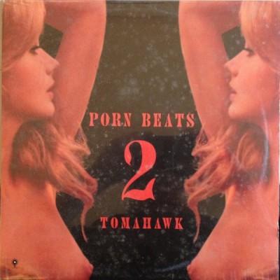 Tomahawk - Porn Beats 2