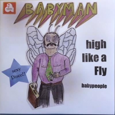 Babyman - High Like A Fly / Babypeople