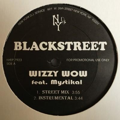 Blackstreet / Blackalicious - Wizzy Wow / It's Going Down