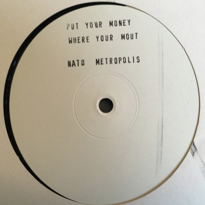 Nato & Metropolis - Put Your Money Where Your Mouth Is / Thugg Odyssey