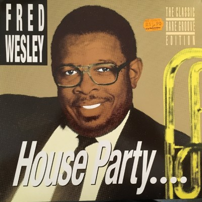 Fred Wesley - House Party....