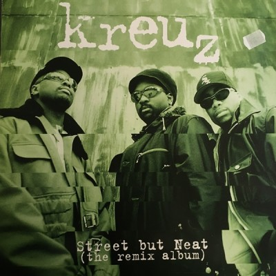 Kreuz - Street But Neat (The Remix Album)