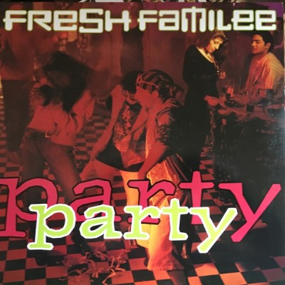 Fresh Familee - Party