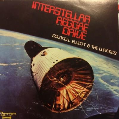 Colonel Elliott & The Lunatics - Interstellar Reggae Drive