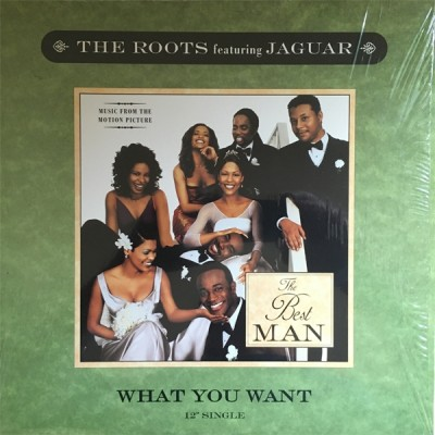 The Roots Featuring Jaguar - What You Want
