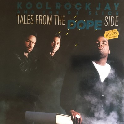 Kool Rock Jay And The DJ Slice - Tales From The Dope Side
