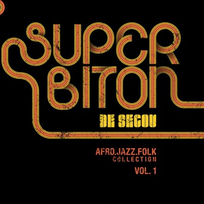 Super Biton De Ségou  - Afro-Jazz-Folk Collection Vol. 1